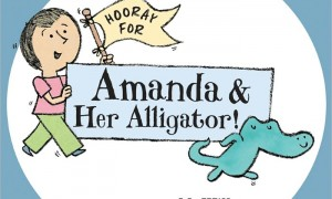 Hooray for Amanda & Her Alligator! | Written and Illustrated by Mo Willems