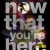 Now that You're Here (Duplexity, #1)