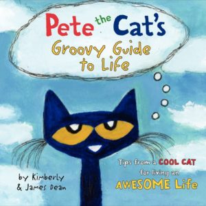 Pete the Cat's Groovy Guide to Life