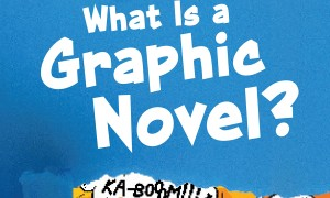 What Is a Graphic Novel
