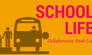 Collaborative Book List: Back To School | First Day of School | School Life