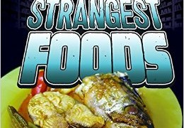 The World's Strangest Foods