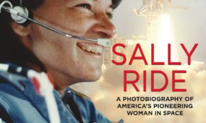 Sally Ride - a Photobiography of America's Pioneering Woman in Space