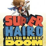 #2 - Super Hair-O and the Barber of Doom (492 votes)