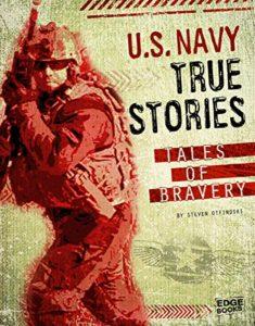 U.S. Navy True Stories Tales of Bravery