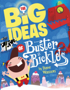 The Big Ideas of Buster Bickles