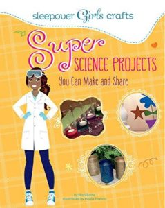 Super Science Projects You Can Make and Share