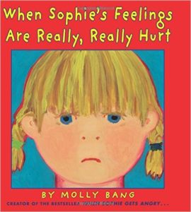 When Sophie's Feelings Are Really Really Hurt