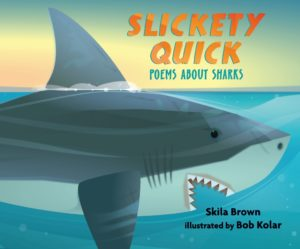 Slickety Quick - Poems about Sharks
