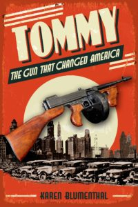 Tommy - the Gun that Changed America
