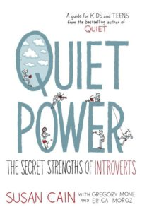 Quiet Power - The Secret Strengths of Introverts