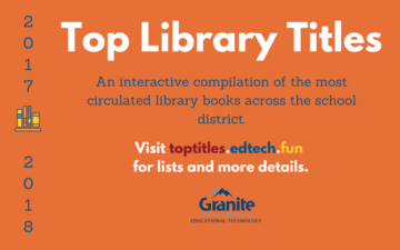 2017-2018 Top Circulating Library Titles in Granite School District