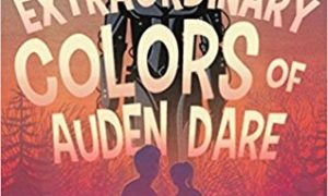 The Extraordinary Colors of Auden Dare, by Zillah Bethell