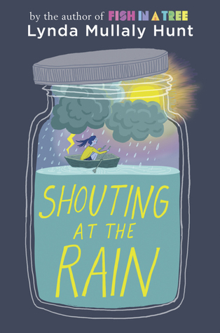 Shouting at the Rain, by Lynda Mullaly Hunt - cover image