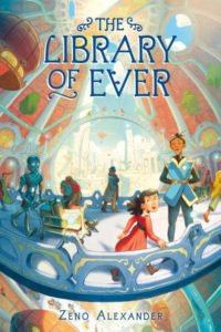 The Library of Ever, by Zeno Alexander - book cover